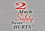 2 Much Safety Never Hurts